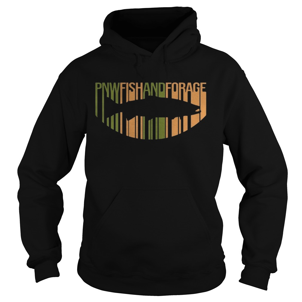 PNW Fish And Forage s Hoodie