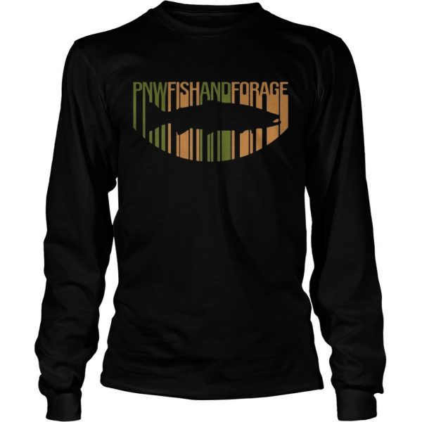 PNW Fish And Forage s LongSleeve
