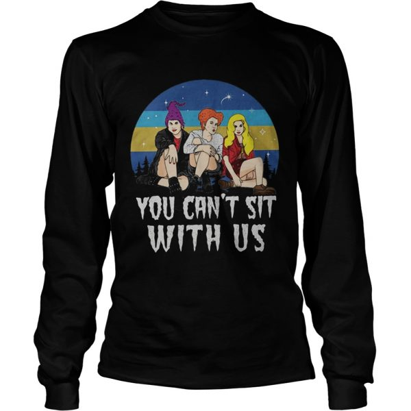 Retro vintage Sanderson Sisters you cant sit with us  LongSleeve