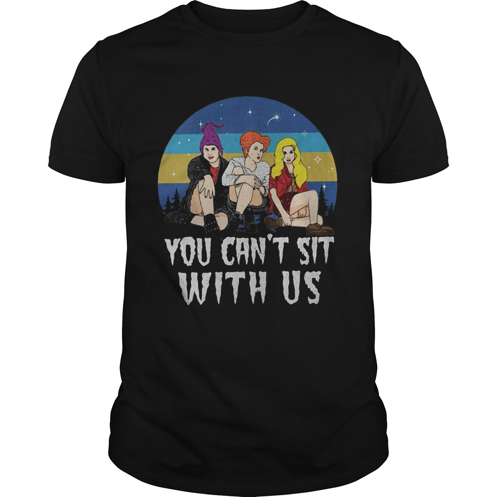 Retro vintage Sanderson Sisters you cant sit with us  Unisex