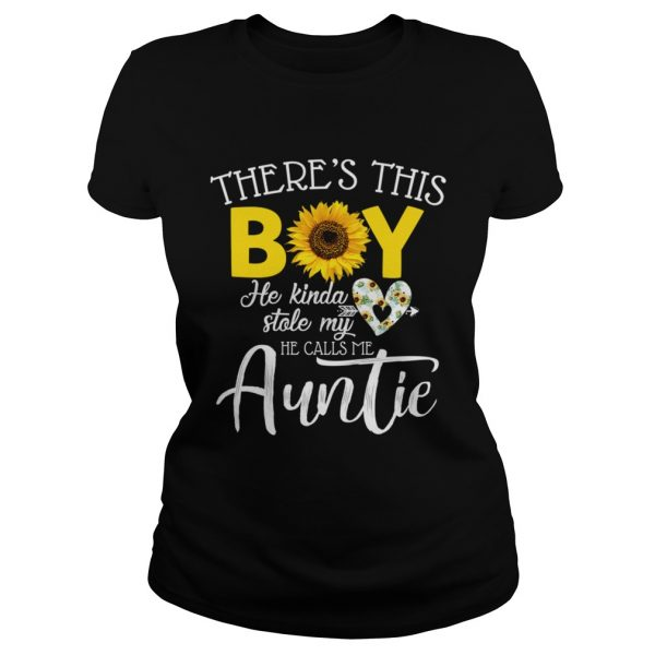 Theres This Boy He Kinda Stole My Heart He Calls Me Auntie Sunflower Shirt Classic Ladies
