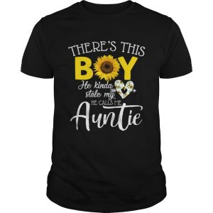 Theres This Boy He Kinda Stole My Heart He Calls Me Auntie Sunflower Shirt Unisex
