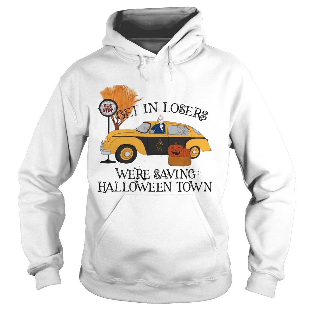 Benny Taxi Driver Get in losers were saving Halloweentown  Hoodie