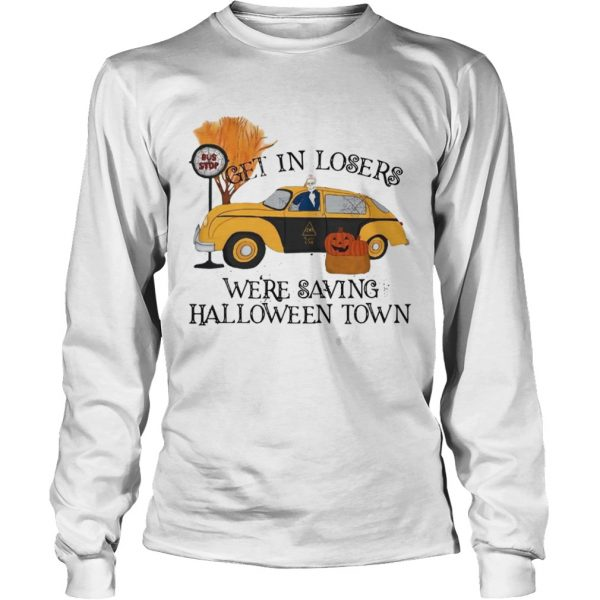 Benny Taxi Driver Get in losers were saving Halloweentown  LongSleeve