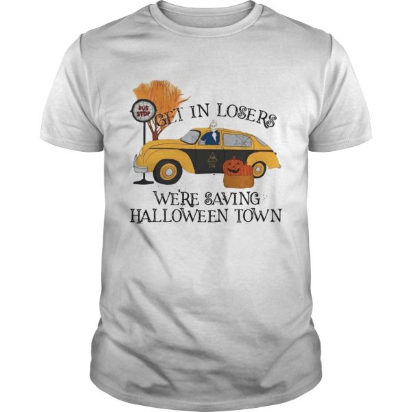 Benny Taxi Driver Get in losers were saving Halloweentown  Unisex