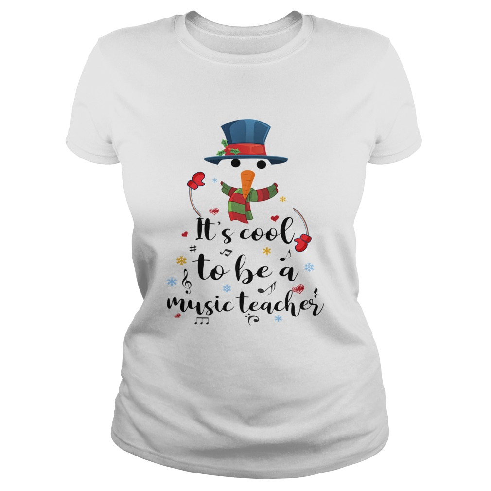Cool To Be A Music Teacher Snowman Christmas Gift TShirt Classic Ladies