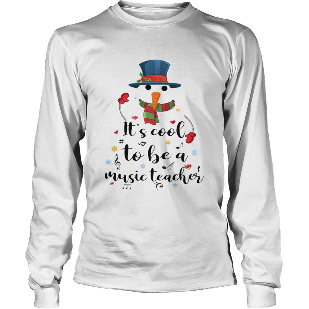 Cool To Be A Music Teacher Snowman Christmas Gift TShirt LongSleeve