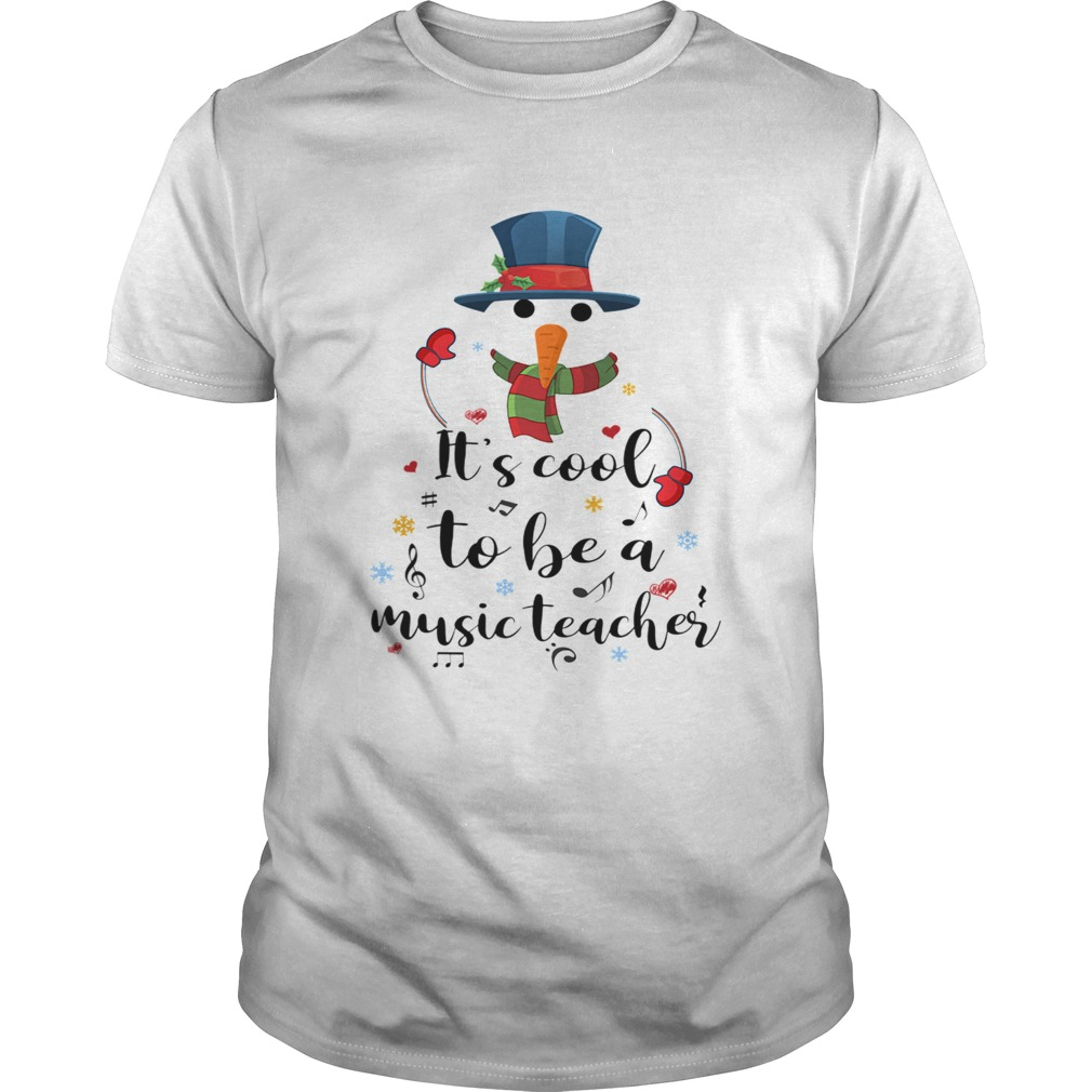 Cool To Be A Music Teacher Snowman Christmas Gift TShirt Unisex