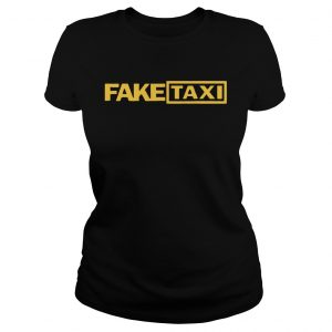 Fake Taxi funny Tee Shirt Classic Ladies