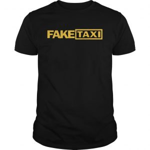 Fake Taxi funny Tee Shirt Unisex
