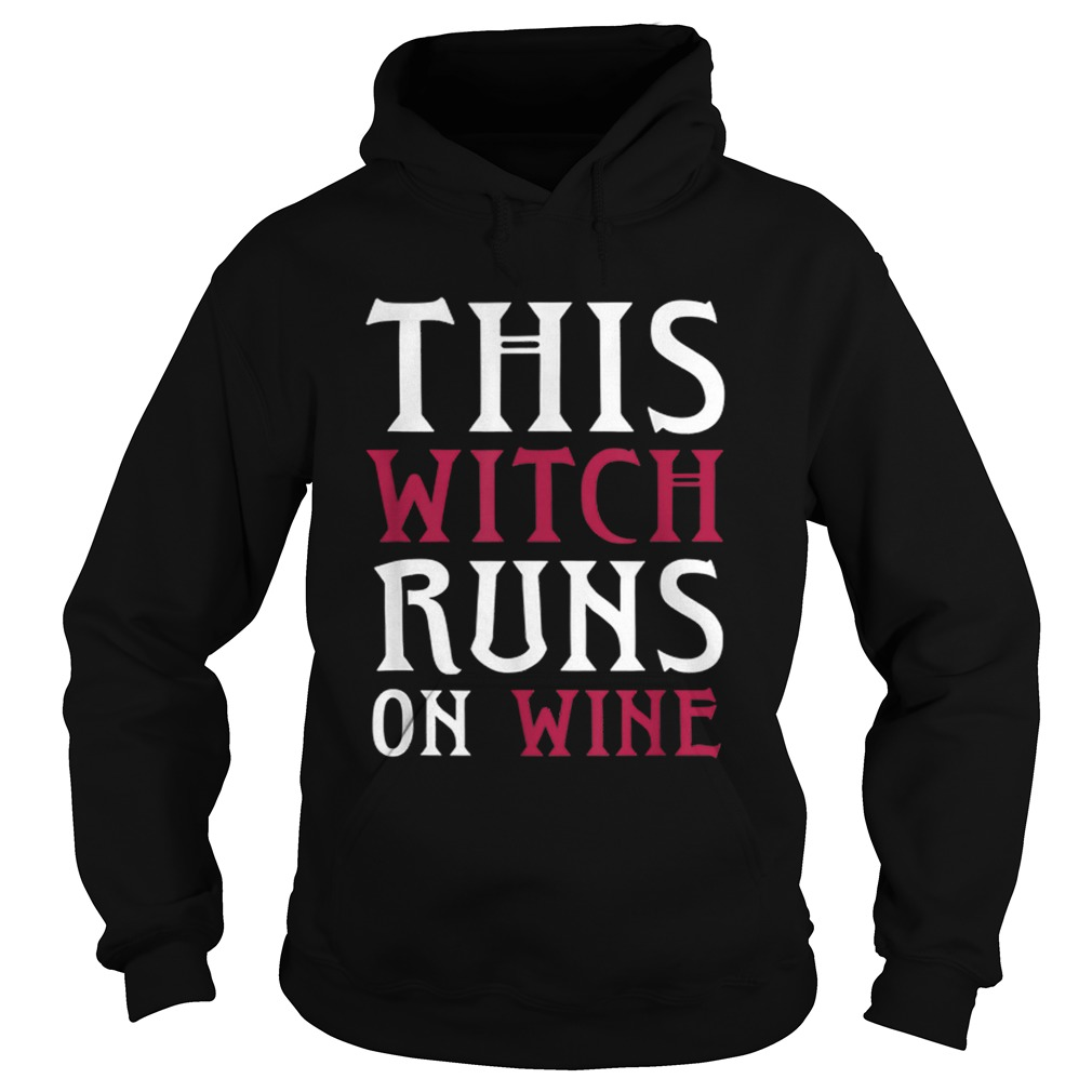 Funny Runs On Wine This Witch Runs On Wine Hoodie
