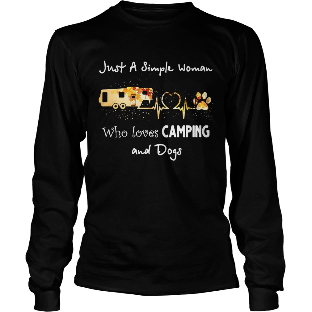 Just a simple woman who loves camping and dogs  LongSleeve