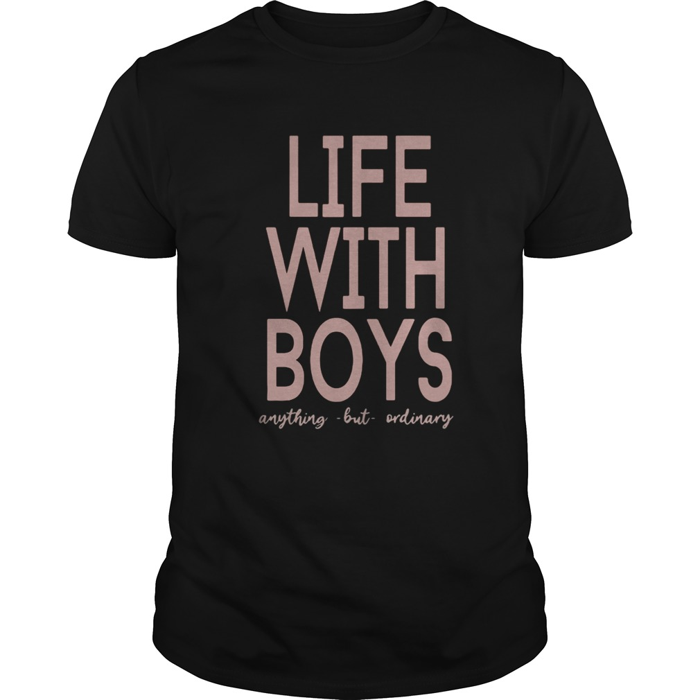 Life with boys anything but ordinary  Unisex