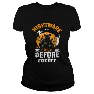 Nightmare Before Coffee Funny Halloween Tee  Classic Ladies