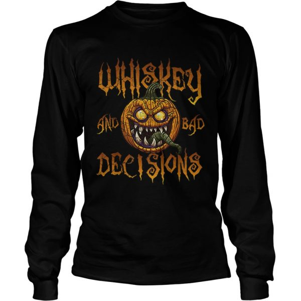Whiskey And Bad Decisions Halloween Funny Humor Men Women  LongSleeve