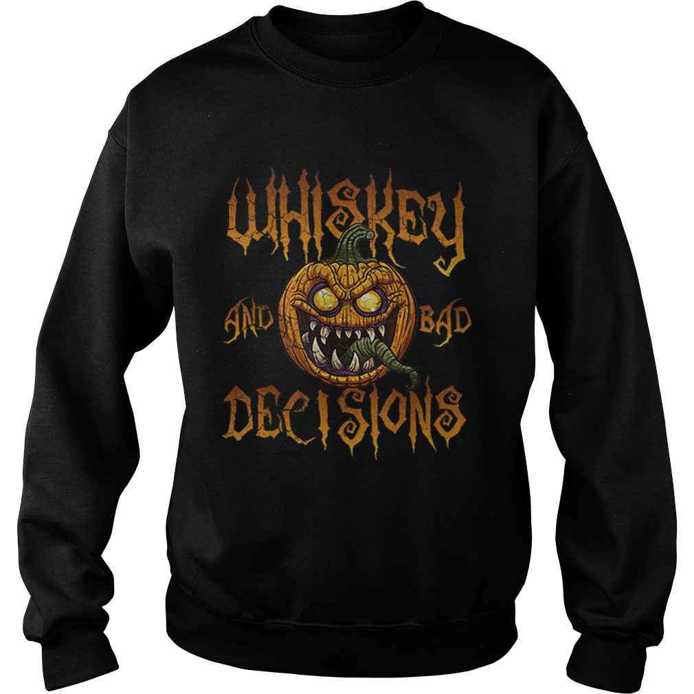 Whiskey And Bad Decisions Halloween Funny Humor Men Women  Sweatshirt