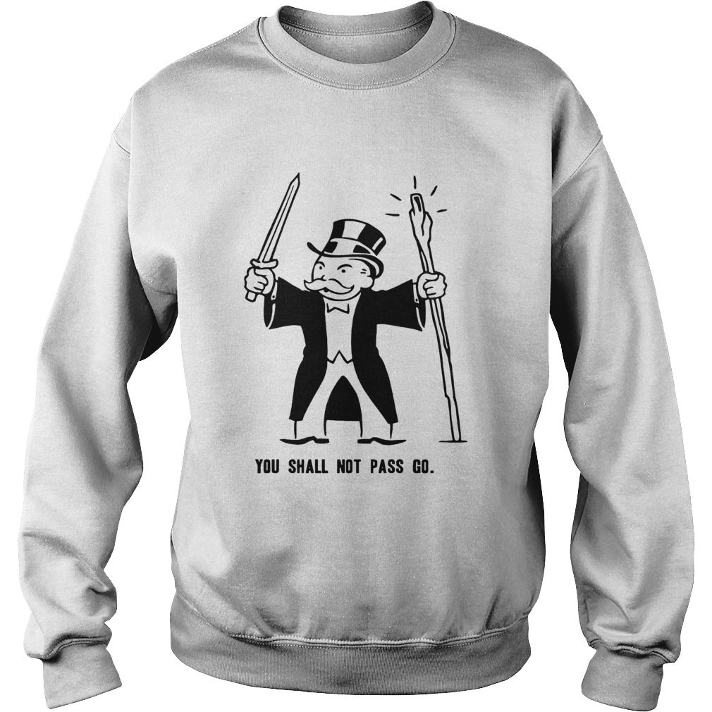 You shall not pass go  Sweatshirt
