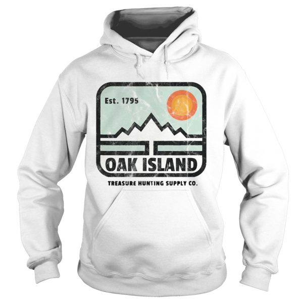 Est 1795 Oak Island Treasure Hunting Supply Co  Hoodie