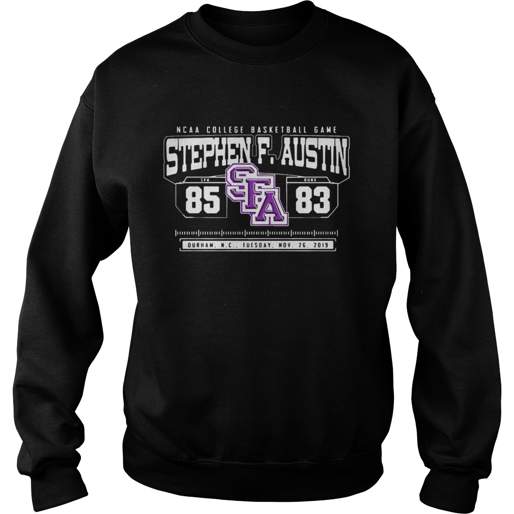 NCAA College Basketball Game SFA Stephen F Austin 85 DUKE 83  Sweatshirt