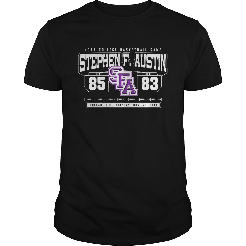 NCAA College Basketball Game SFA Stephen F Austin 85 DUKE 83  Unisex