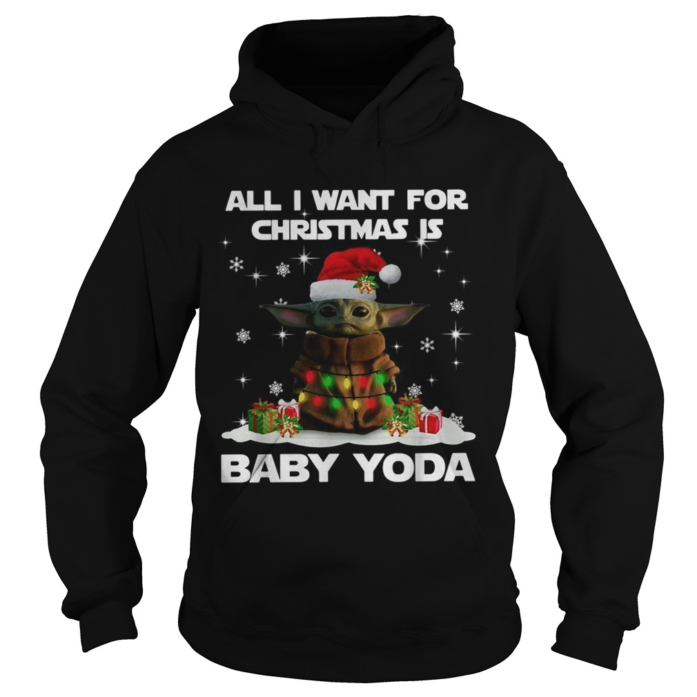 All I want for christmas is Baby Yoda Star Wars Christmas  Hoodie