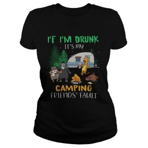 Animal If im drunk its my camping friends fault  Classic Ladies