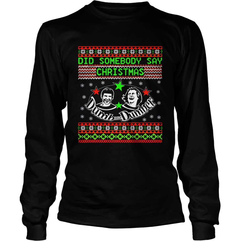 Dumb and Dumber did somebody say christmas  LongSleeve