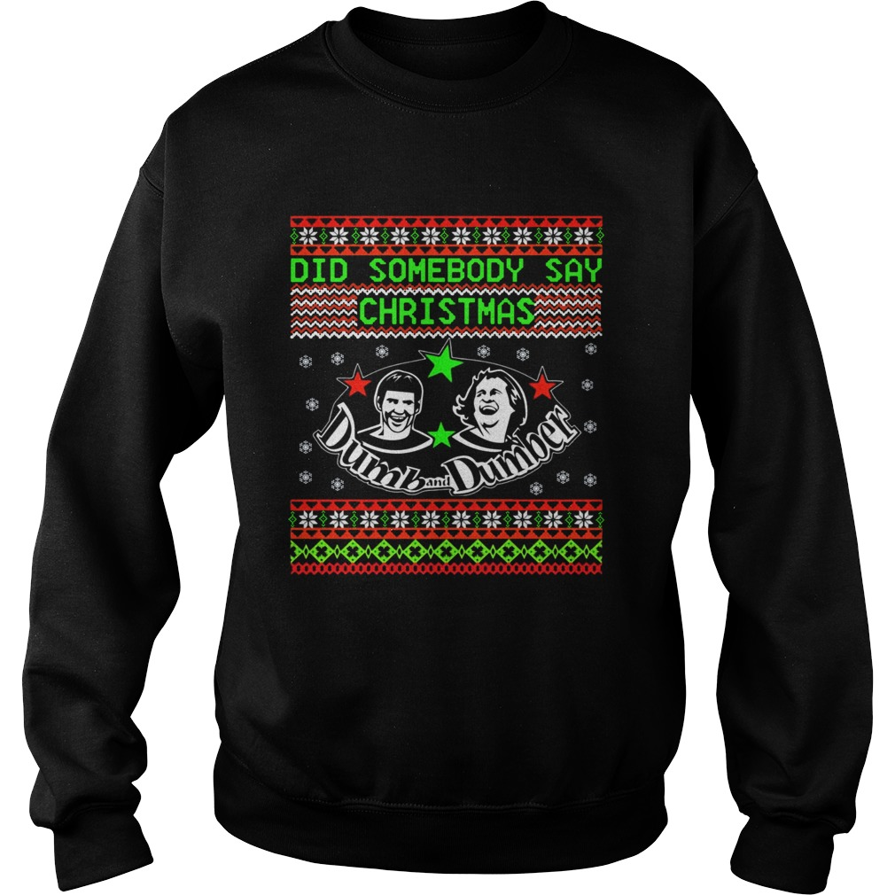 Dumb and Dumber did somebody say christmas  Sweatshirt