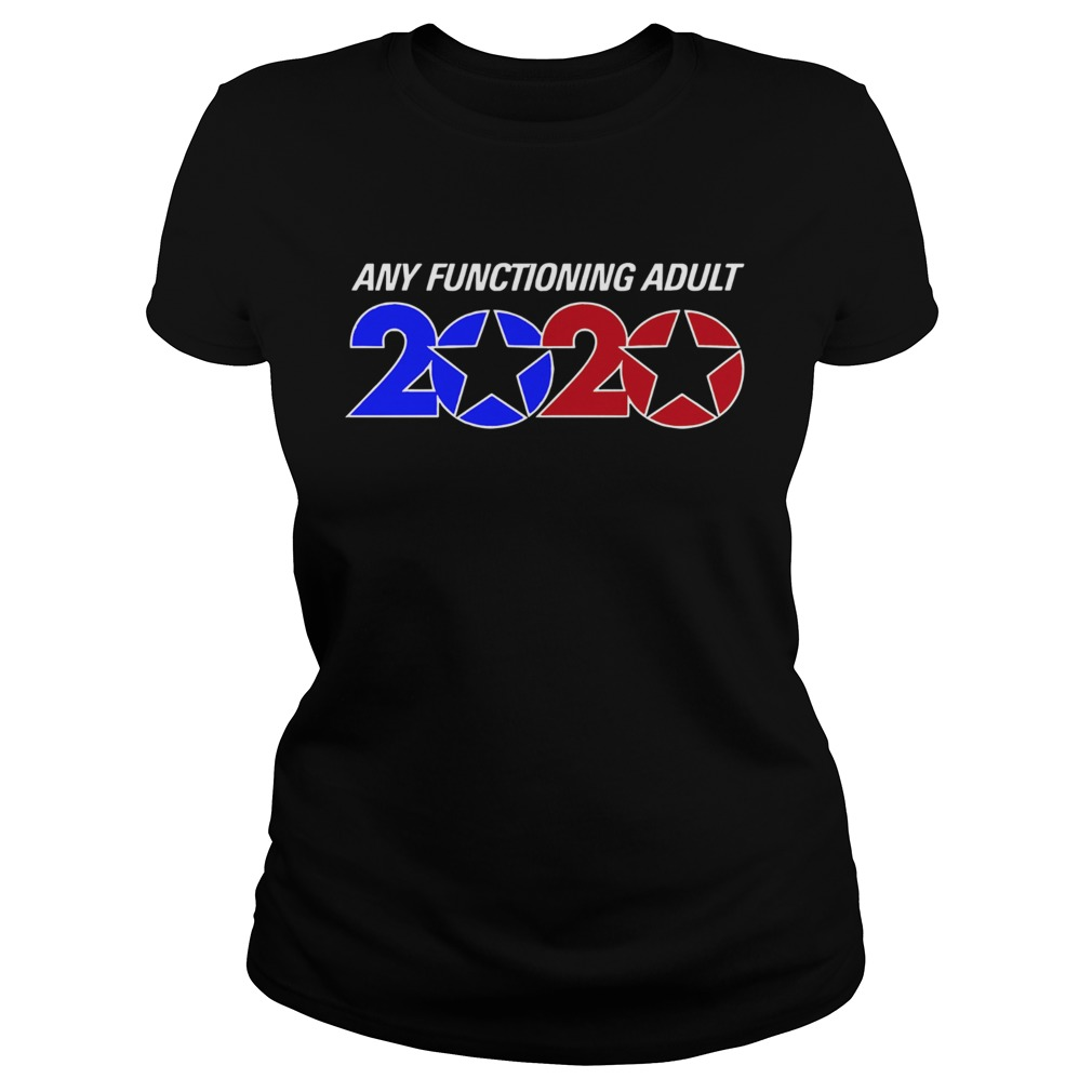Any Functioning Adult 2020  Classic Ladies