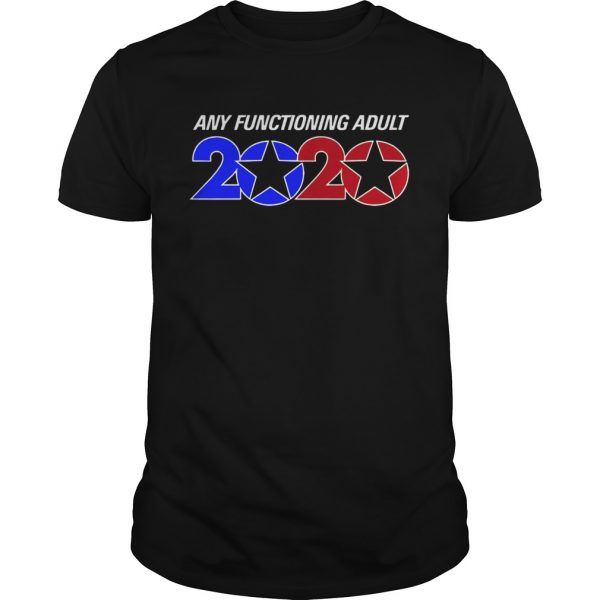 Any Functioning Adult 2020  Unisex