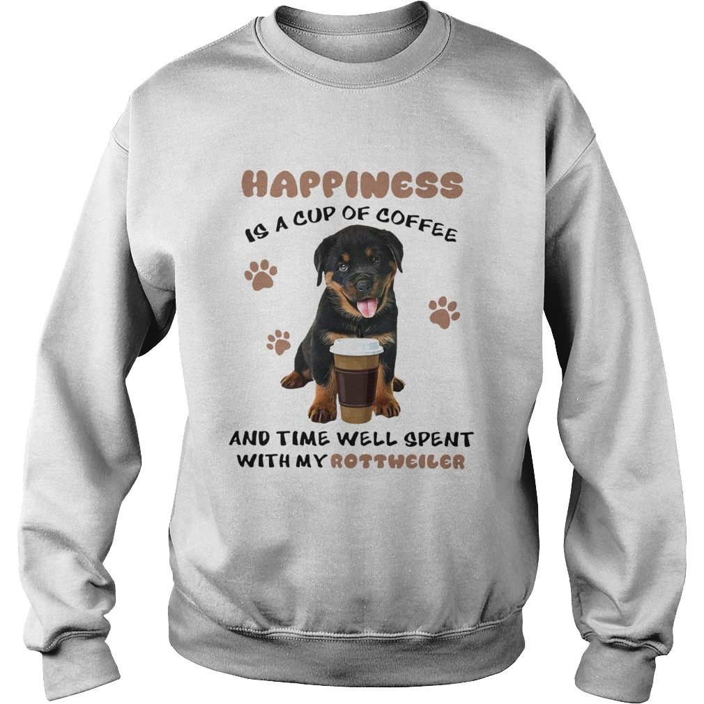 Coffee And Time Well Spent With Rottweiler  Sweatshirt