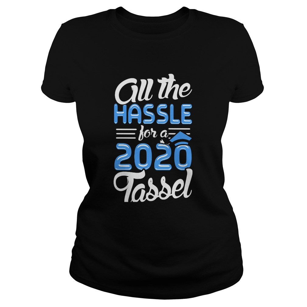 All the hassle for a 2020 tassel  Classic Ladies