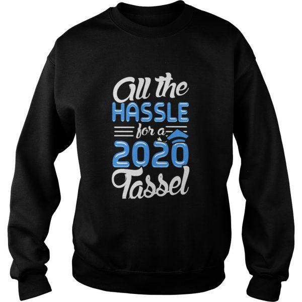 All the hassle for a 2020 tassel  Sweatshirt
