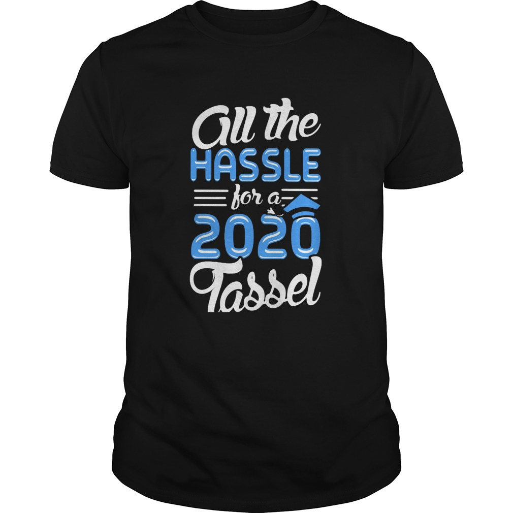 All the hassle for a 2020 tassel  Unisex