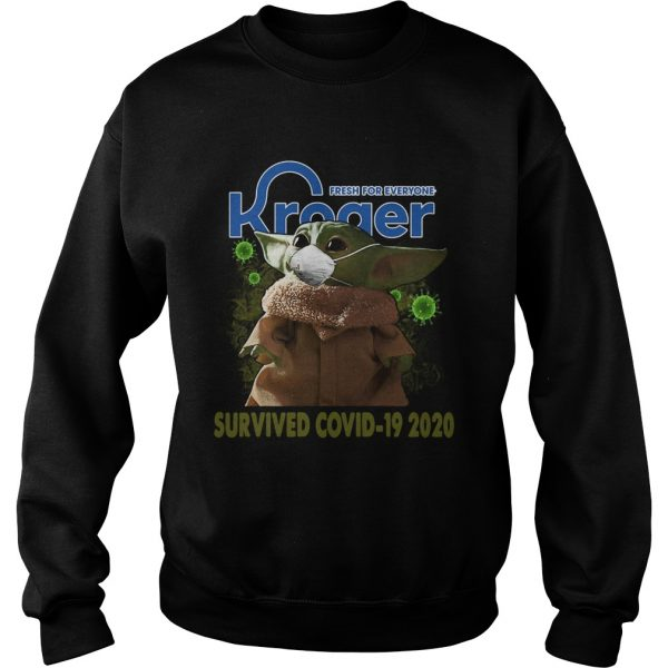 Baby Yoda Kroger Fresh For Everyone Survived Covid 19 2020  Sweatshirt