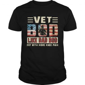 American Flag Vet Bod Like Dad Bod But With More Knee Pain  Unisex