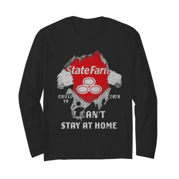 Blood inside me State Farm covid-19 2020 I can't stay at home  Long Sleeved T-shirt