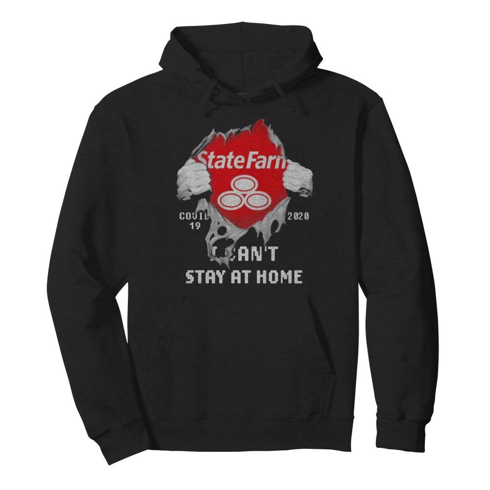 Blood inside me State Farm covid-19 2020 I can't stay at home  Unisex Hoodie