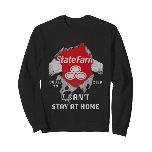 Blood inside me State Farm covid-19 2020 I can't stay at home  Unisex Sweatshirt