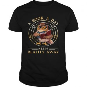 Cute Owl A Book A Day Keeps Reality Away  Unisex