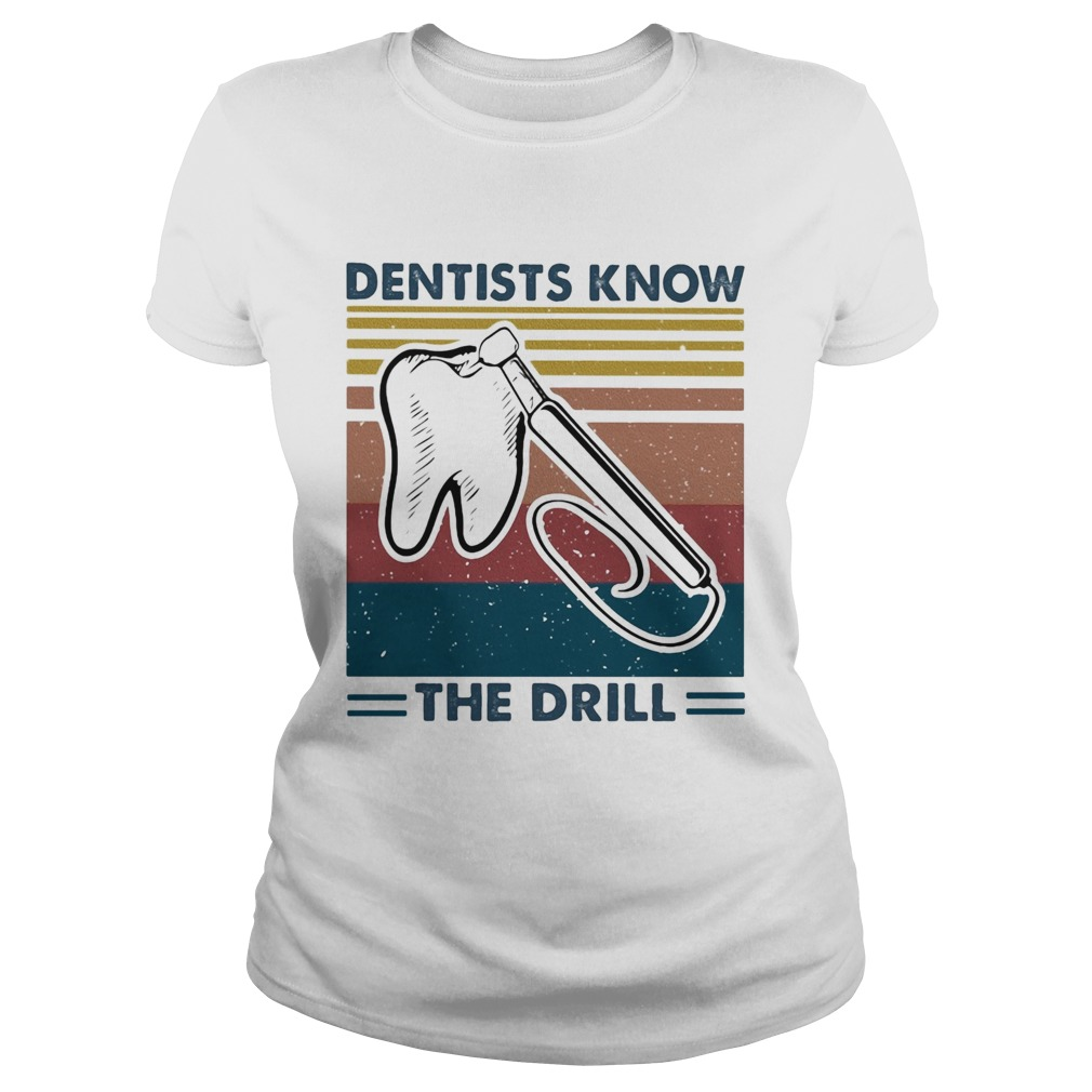 Dentists know the drill vintage  Classic Ladies