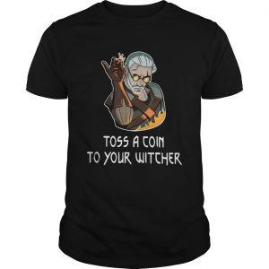 Geralt Toss a coin to your witcher fire  Unisex