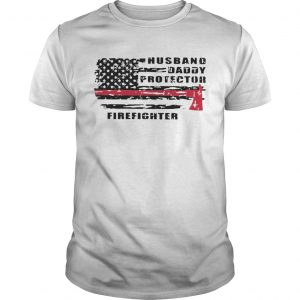 Good Husband Daddy Protector Firefighter  Unisex