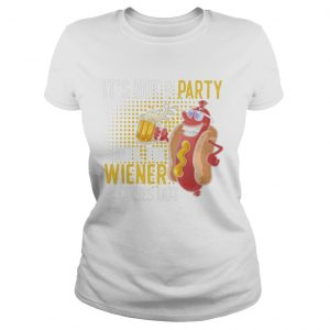 Its Not A Party Until The Wiener Comes Out  Classic Ladies