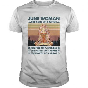 June woman the soul of a witch the fire of a lioness yoga vintage  Unisex