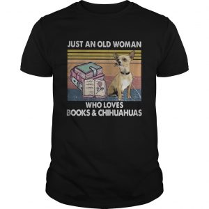 Just an old woman who loves books and chihuahua vintage  Unisex