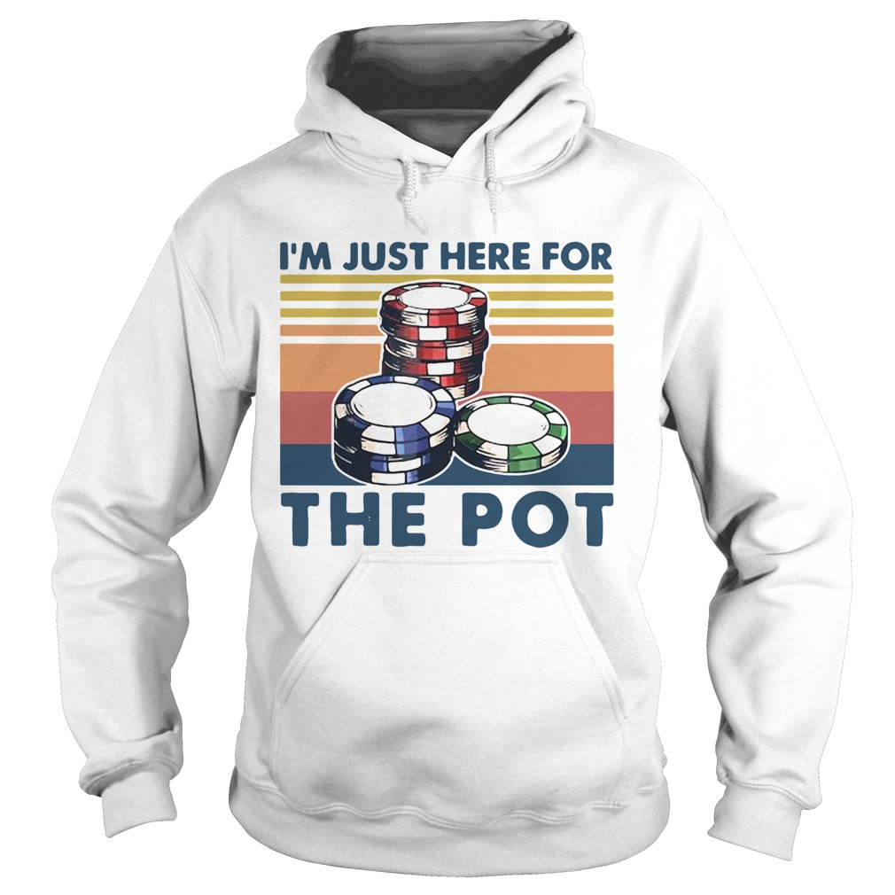 Poker Im Just Here For The Pot Vintage  Hoodie