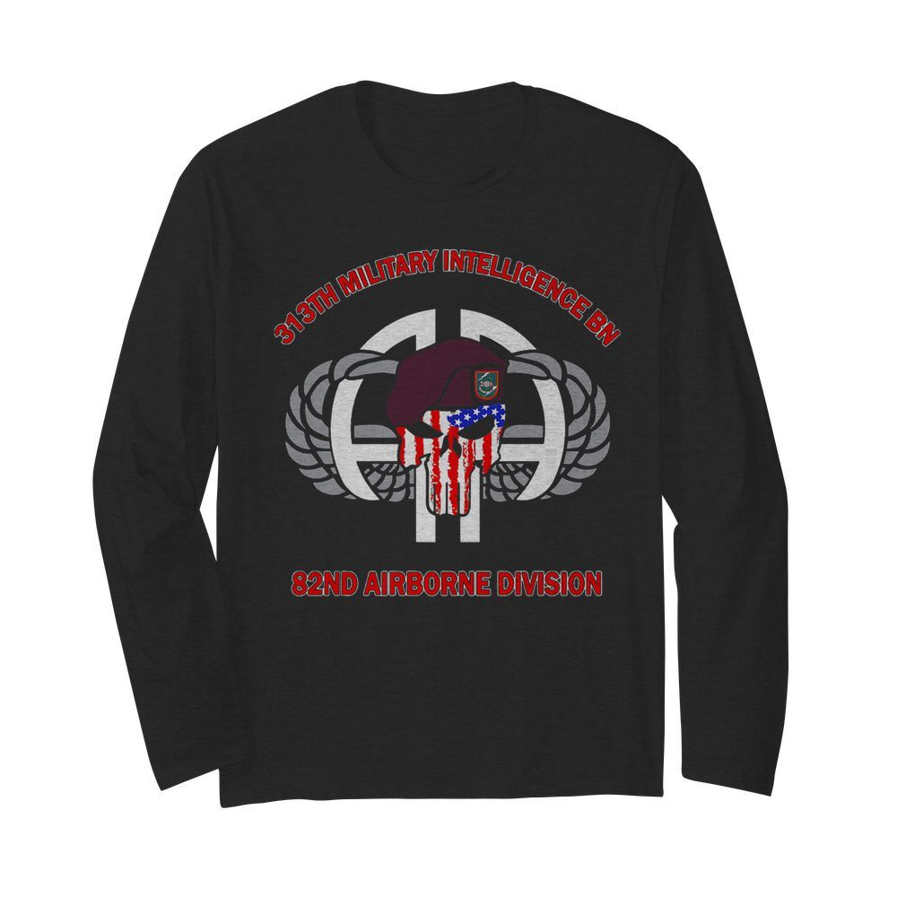 313th Military Intelligence BN 82nd Airborne Division  Long Sleeved T-shirt