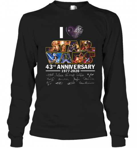 I Love Star Wars 43Rd Anniversary 1977 2020 Signatures T-Shirt Long Sleeved T-shirt