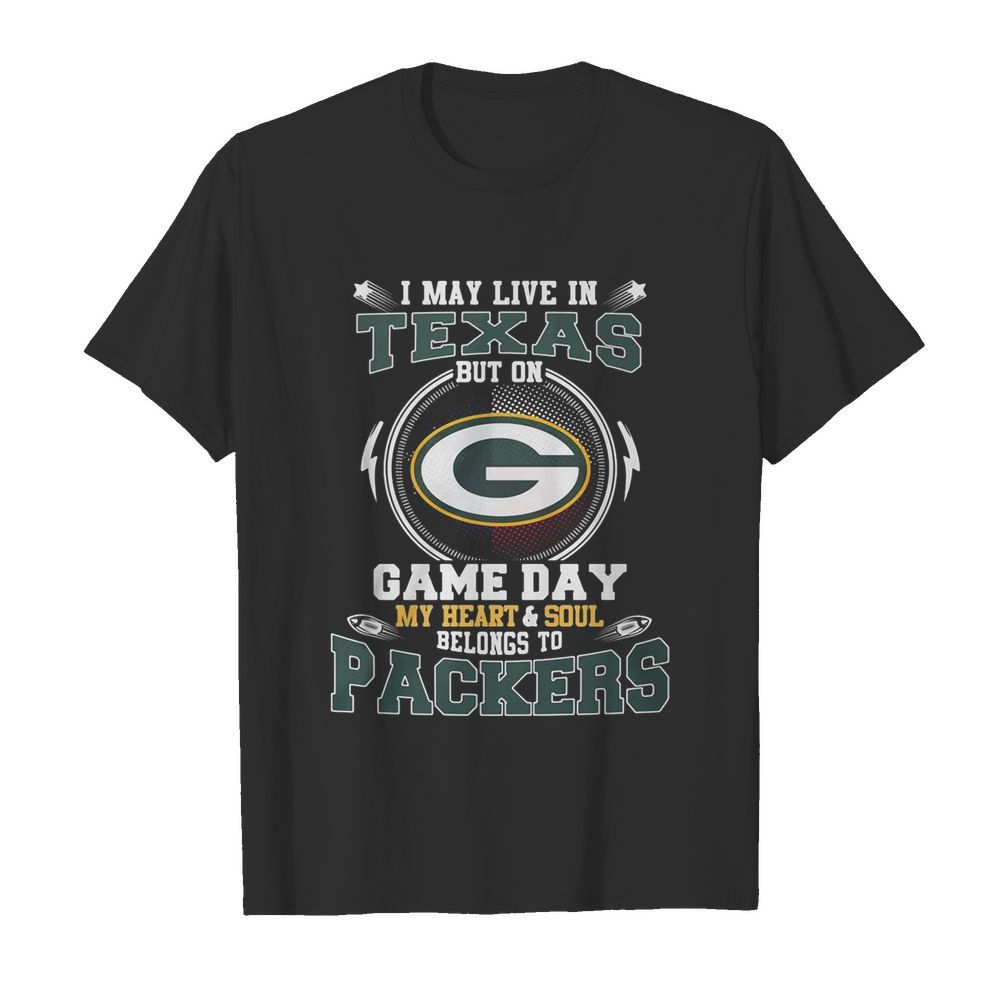 I May Live In Texas But On Game Day My Heart And Soul Belong To Packers  Classic Men's T-shirt